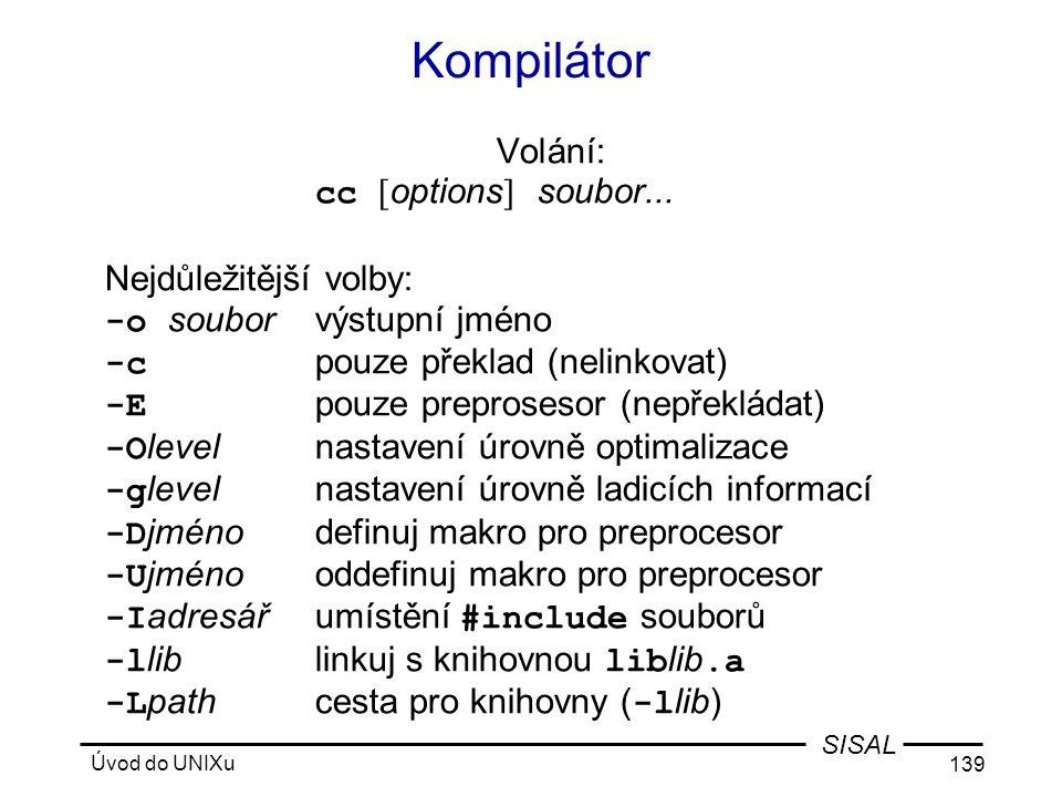 Kompilátor Volání: cc [options] soubor... Nejdůležitější volby: